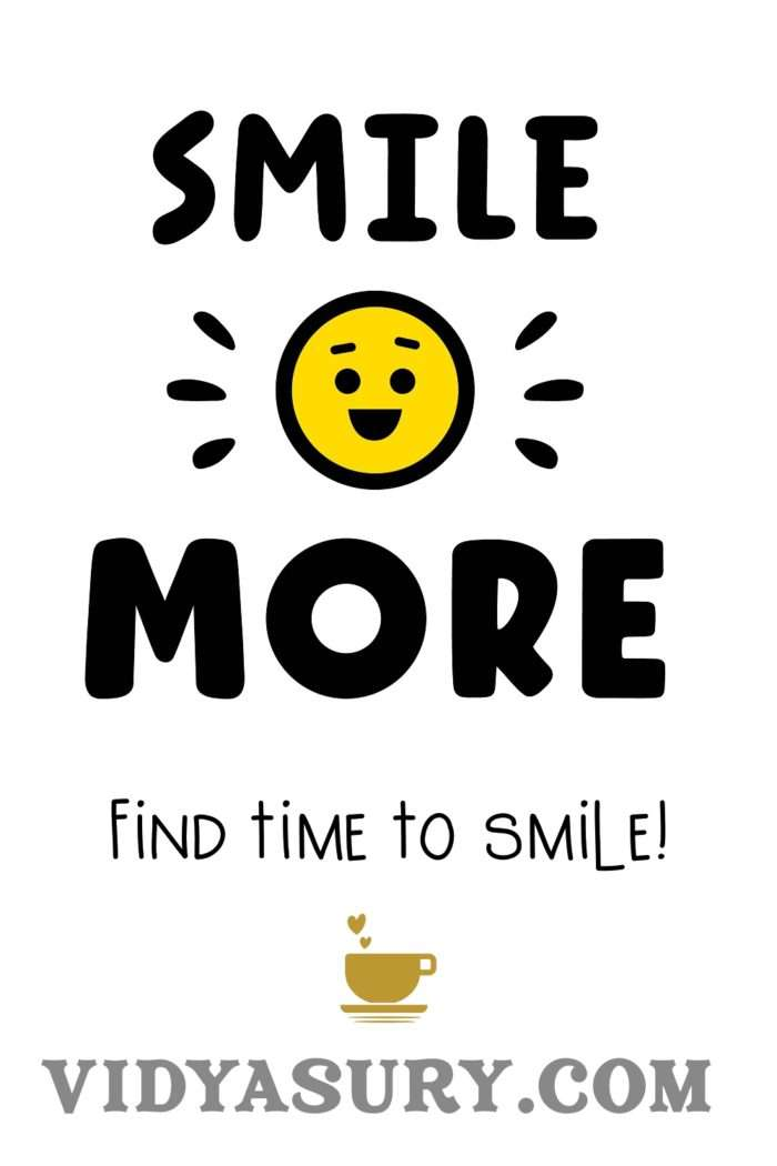 Smile More Find time to smile