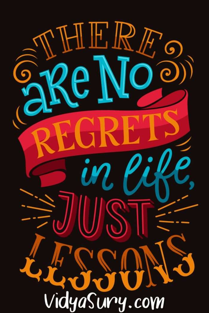 There are no regrets Only lessons