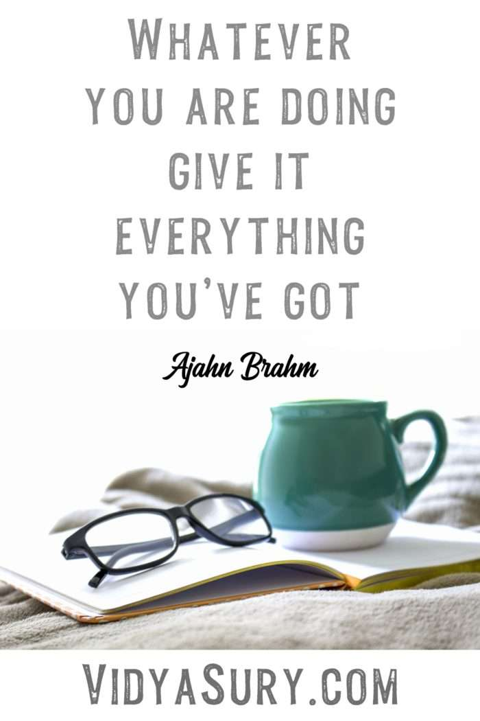 Whatever you are doing give it everything youve got