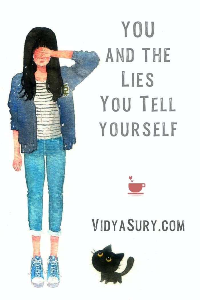 You and the 7 lies you tell yourself
