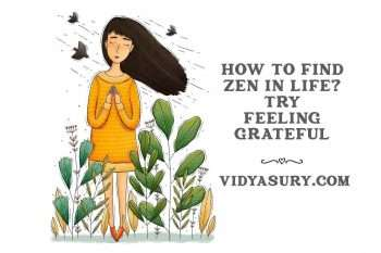 How to find zen in life Try feeling Grateful