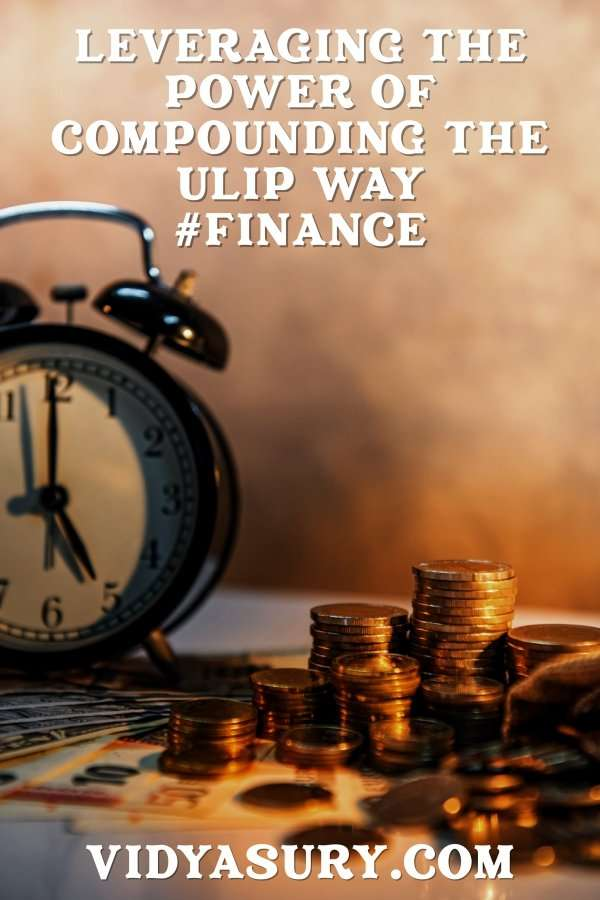Leverage the power of compounding the ULIP way