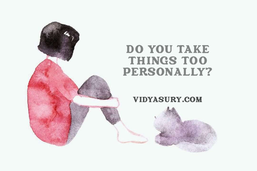 Do you take things too personally