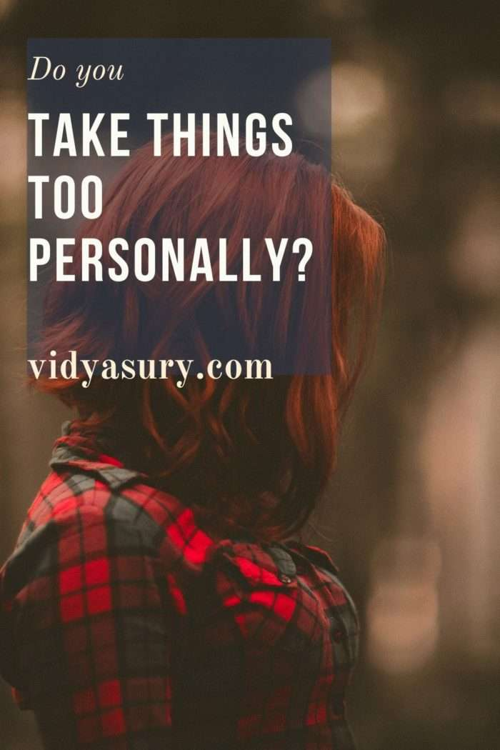 What to do if you take things too personally