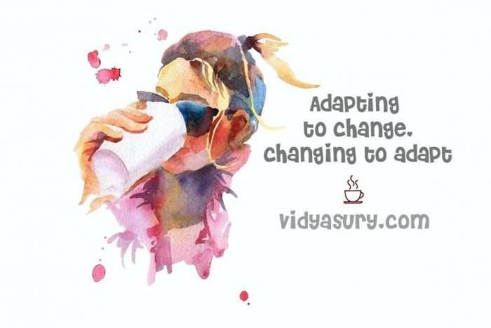 Adapting to change changing to adapt