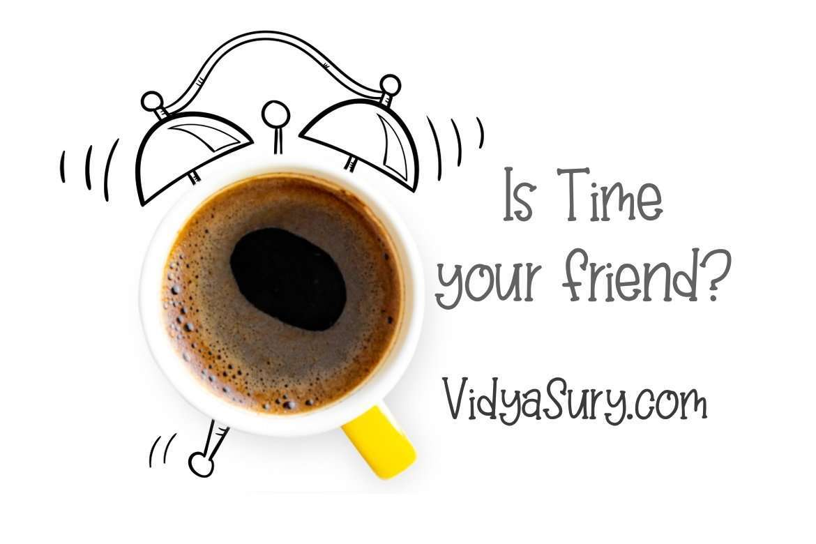 Is time your friend