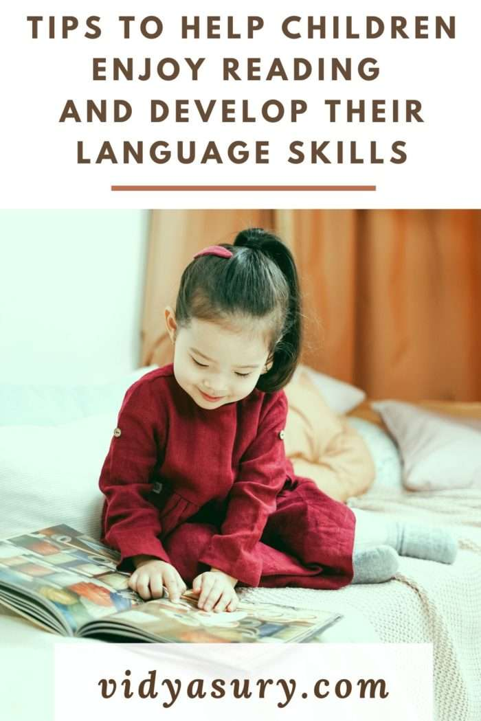 8 Tips to Help Children Enjoy Reading and Develop Their Language Skills