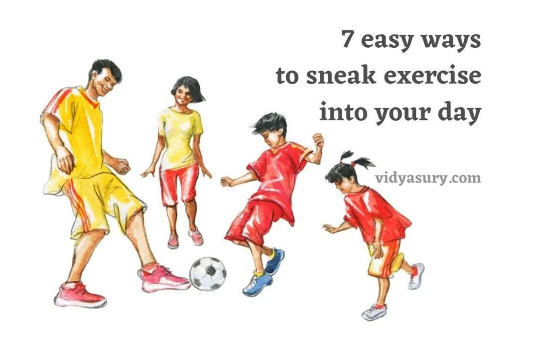 7 easy ways to sneak exercise into your day and stay healthy