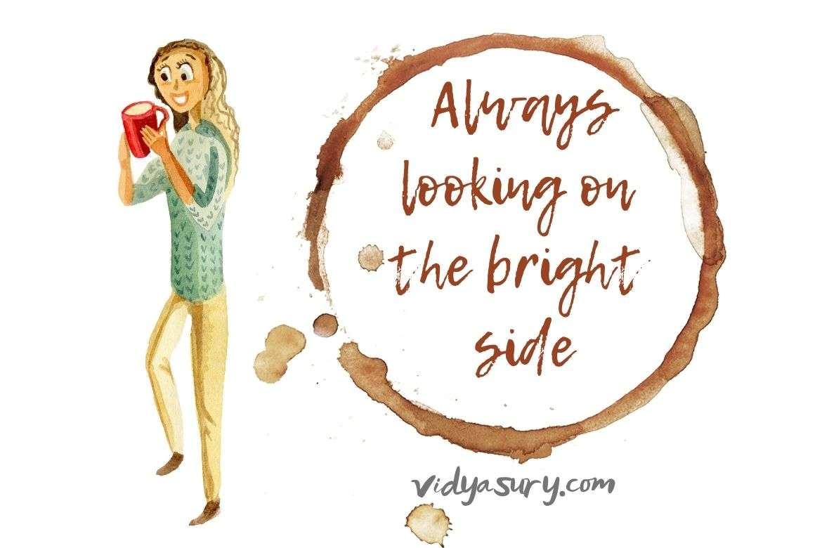 Always looking on the bright side with gratitude