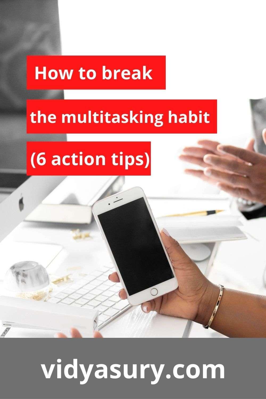 6 tips to break the multitasking habit