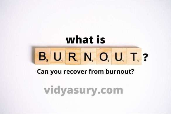 what is burnout? what are the symptoms of burnout? How to recover from burnout?