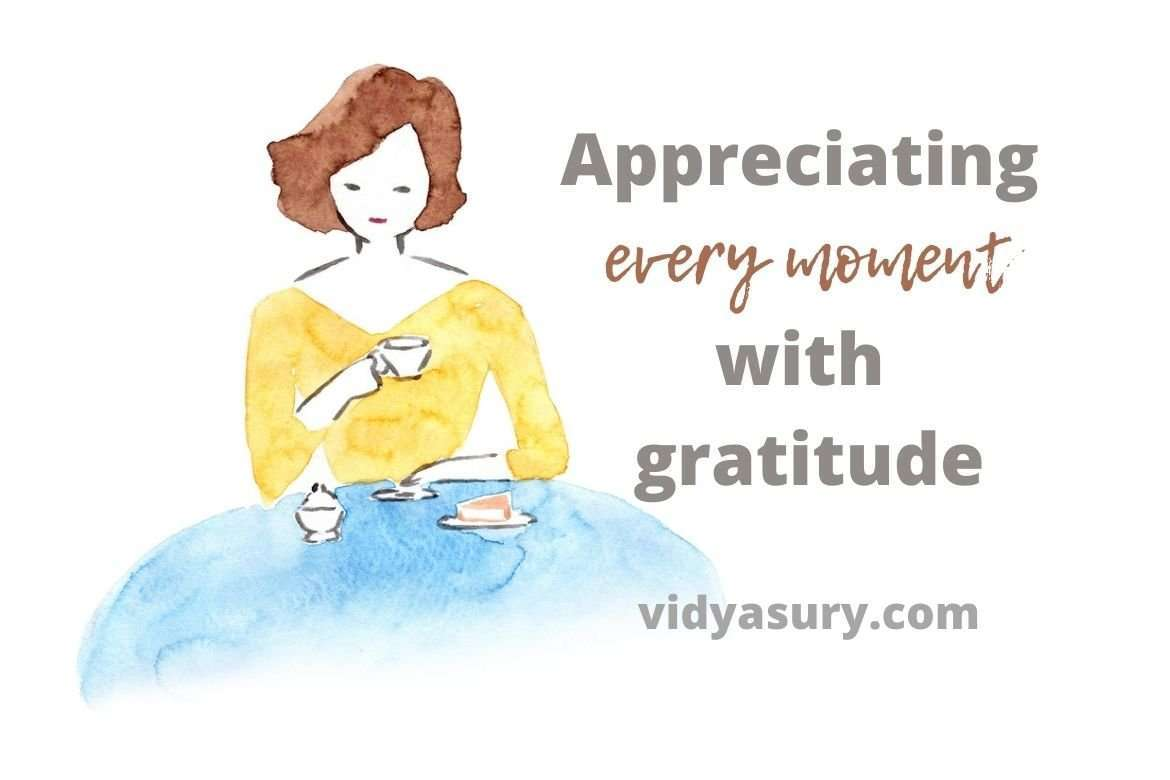 Appreciating every moment with gratitude