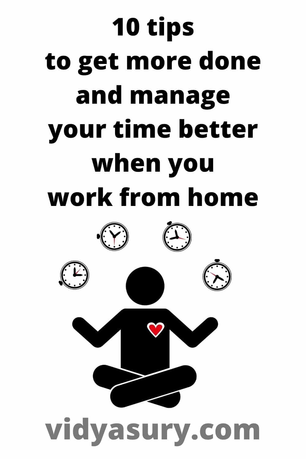 10 tips to improve your time management skills and get more done when you work from home