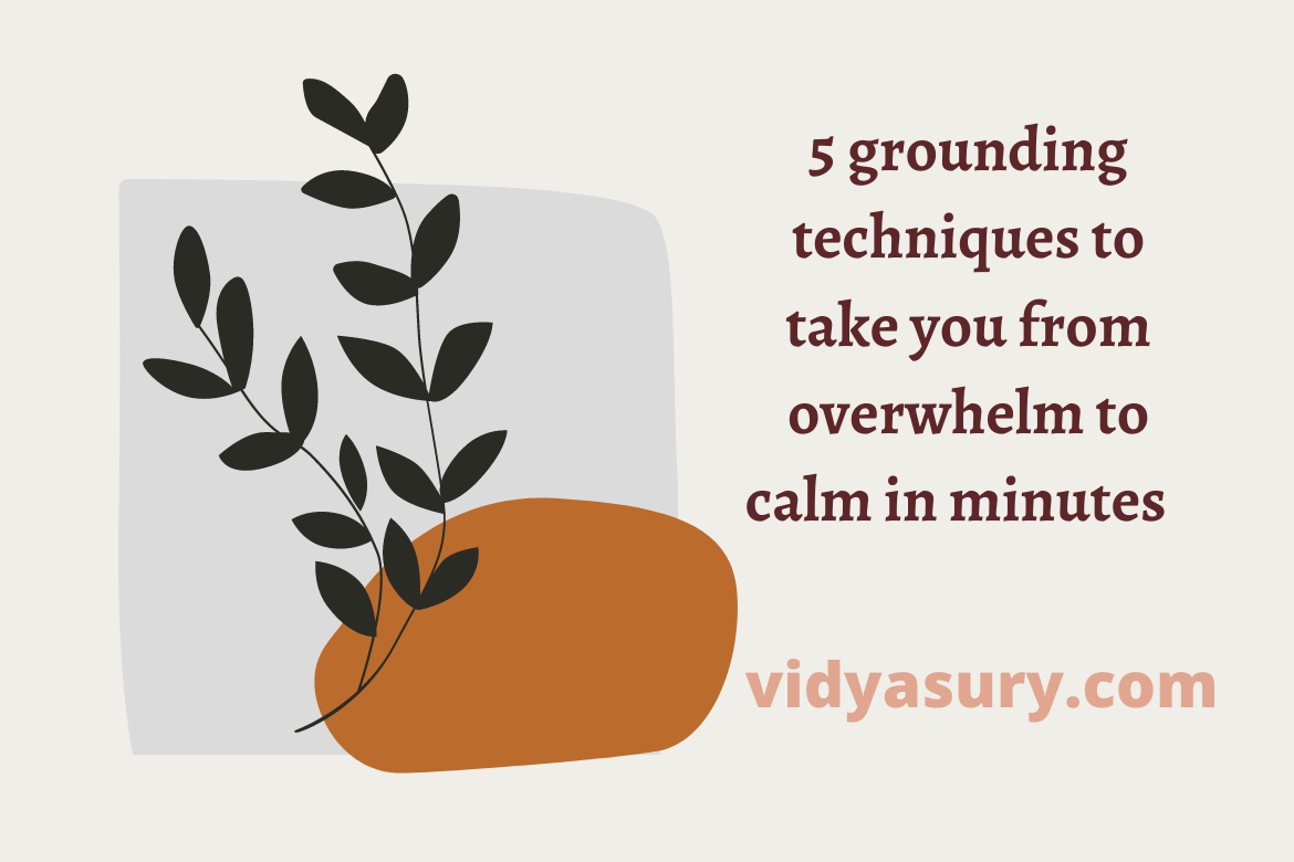 5 grounding techniques to take you from overwhelm to calm in minutes