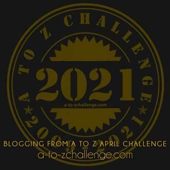 A to Z Challenge 2021