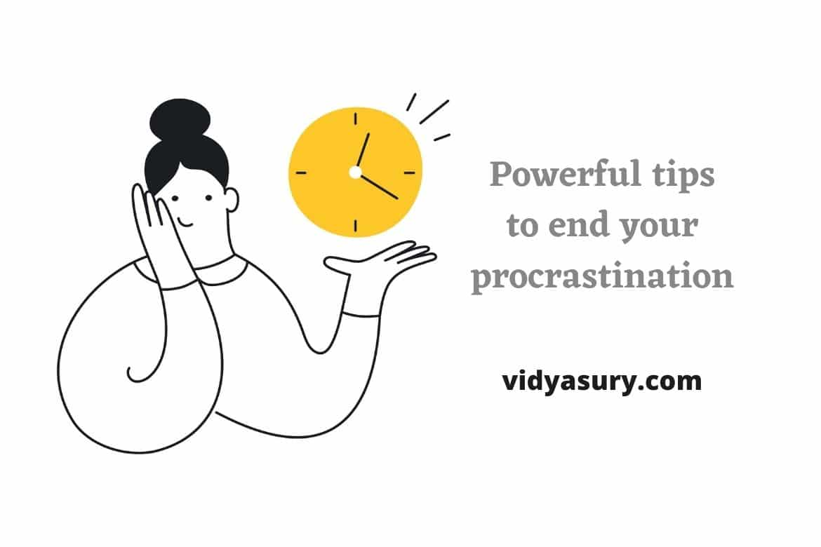 Powerful tips to end your procrastination