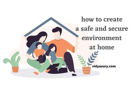 how to create a safe and secure environment at home