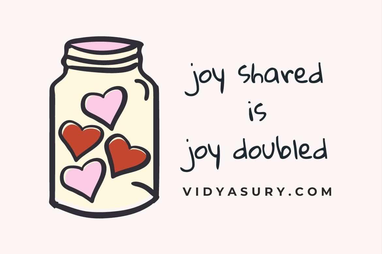 joy shared is joy doubled
