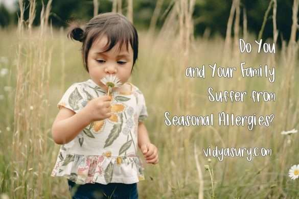 Do you and your family suffer from seasonal allergies
