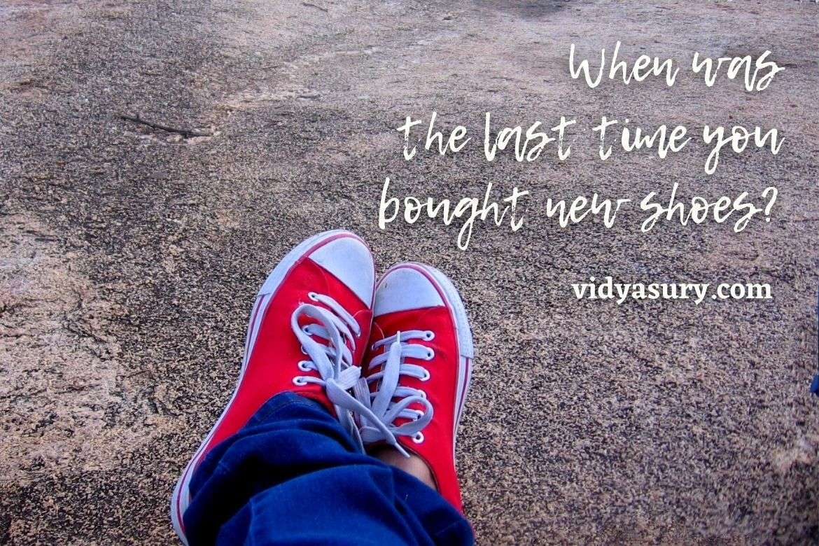 When was the last time you bought new shoes
