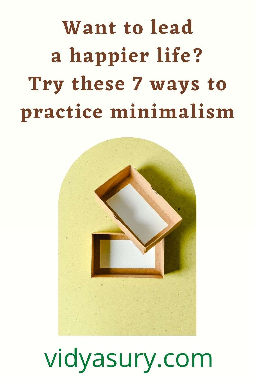 Want to lead a happier life? Try these 7 ways to practice minimalism