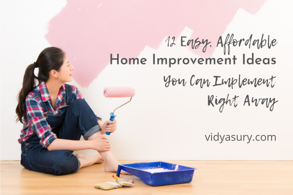 12 Easy, Affordable Home Improvement Ideas You Can Implement Right Away