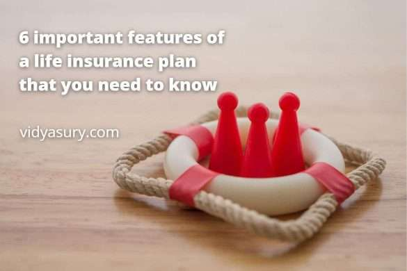 6 important features of a life insurance plan you need to know