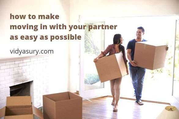 how to make moving in with your partner as easy as possible