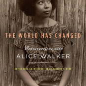 Book Review: The World Has Changed: Conversations With Alice Walker